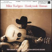 Mike Rodgers: Honkytonk Hitman (2004)