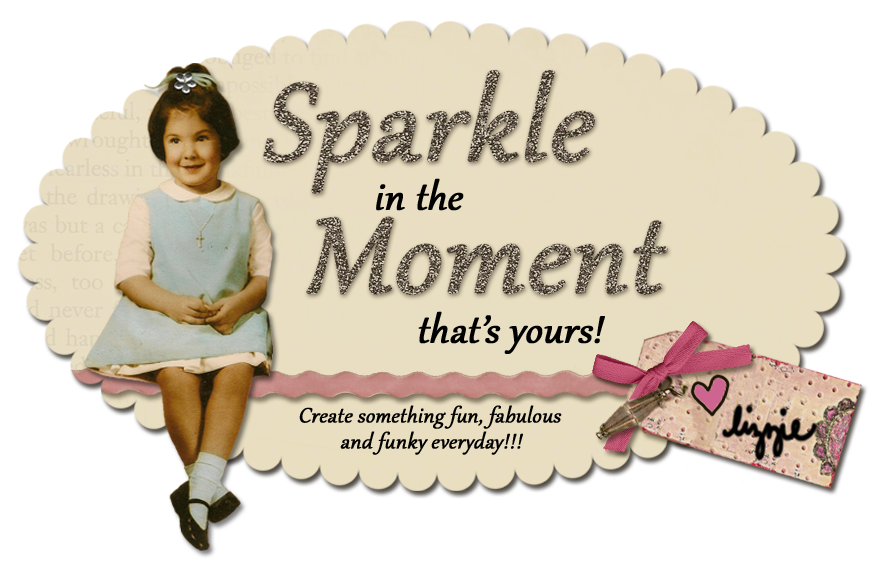 Sparkle in the MOMENT that's yours