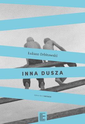 """""""Inna dusza"""" Łukasz Orbitowski"""