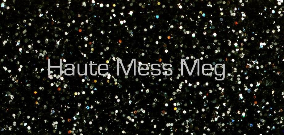 Haute Mess Meg