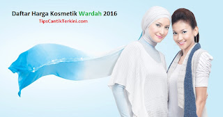 Daftar Harga Kosmetik Wardah Terbaru 2016 Halal Cosmetics Update