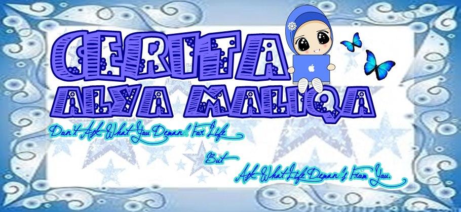 Cerita Alya Maliqa