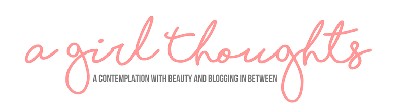 A Girl Thoughts - Lifestyle and Beauty Blog by Hanifa Setiatmadji