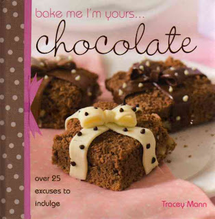 Bake Me I'm Yours... Chocolate by Tracey Mann
