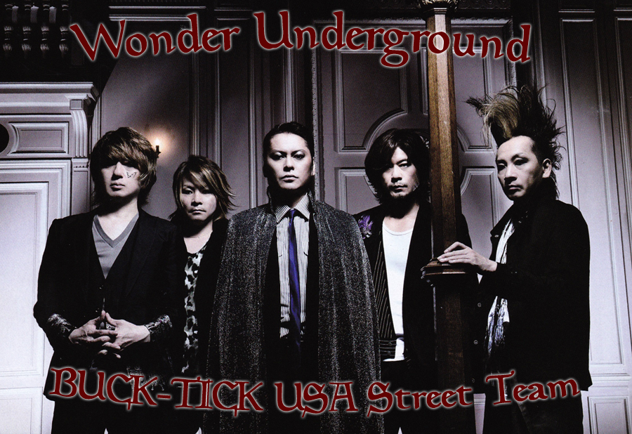 Wonder Underground ~ BUCK-TICK USA Street Team