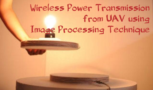 Wireless Power Transmission from UAV using Image Processing Technique