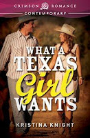 what a texas girl wants, contemporary romance, kristina knight