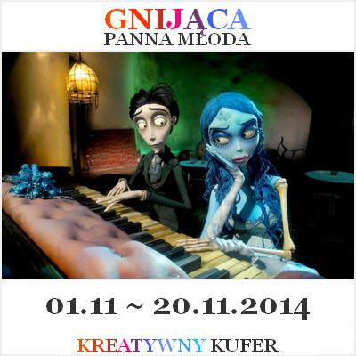 http://kreatywnykufer.blogspot.com/2014/11/wyzwanie-tematyczne-film-gnijaca-panna.html