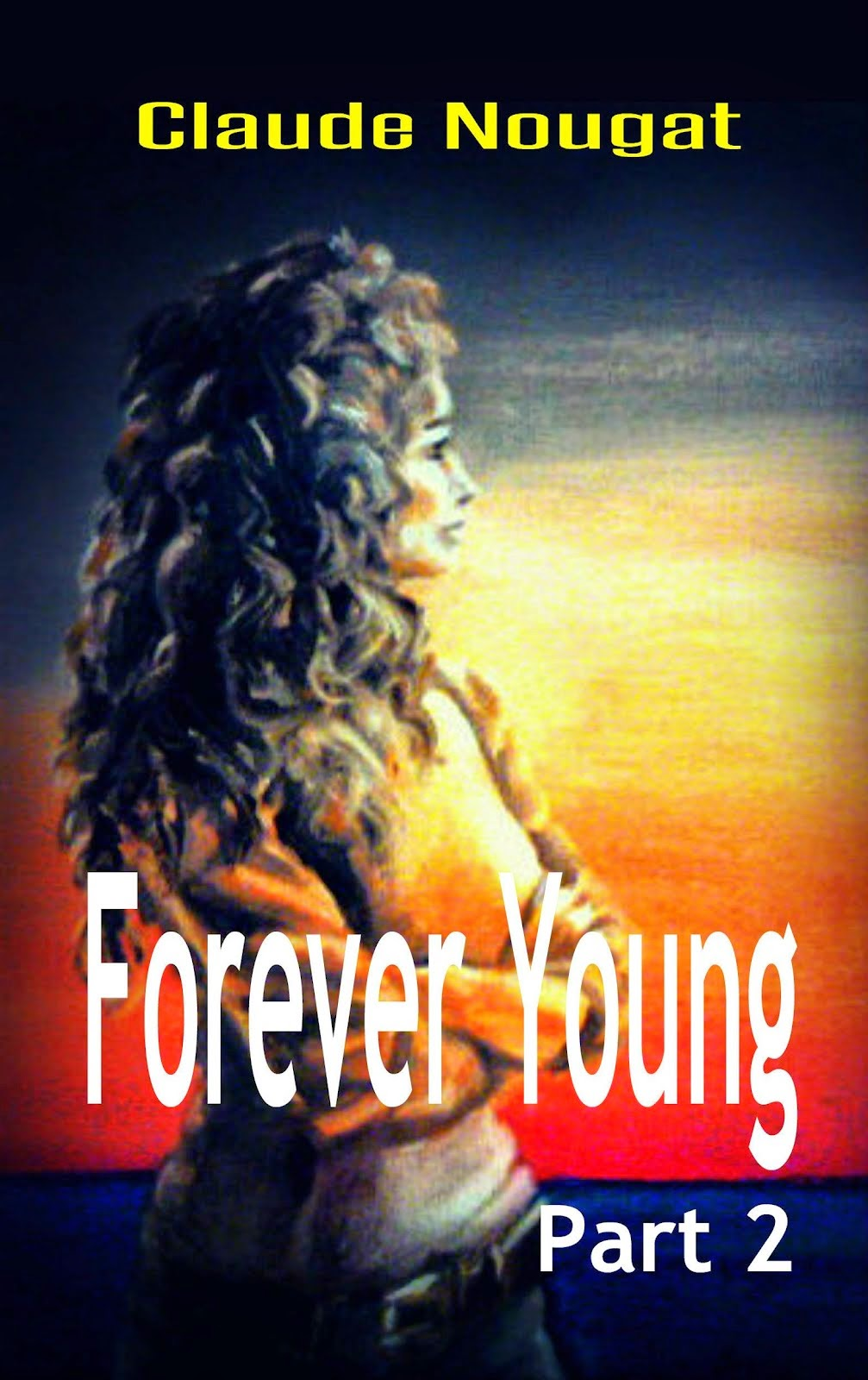 FOREVER YOUNG Part Two: The Immortality Trip