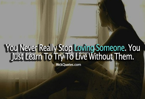 Loving Someone Quotes | You Never Stop Love Girl Alone Hurt Window Sit