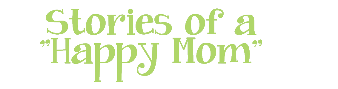 Stories Of A Happy Mom