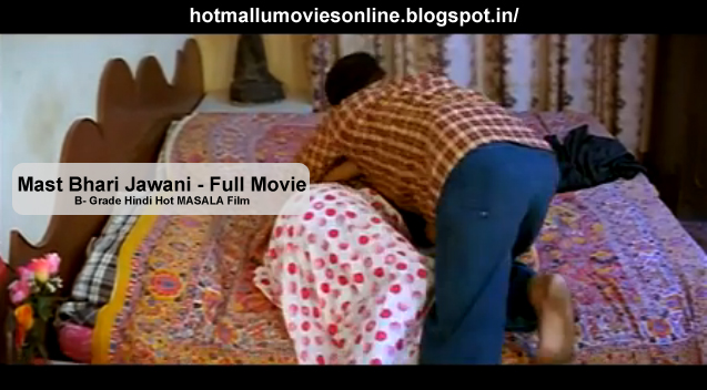 Watch Mast Bhari Jawani Hot Indian Adult Mallu Movie Online on You tube