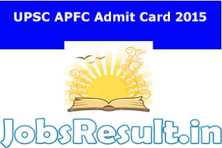 UPSC APFC Admit Card 2015