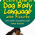 A Child's Book of Dog Body Language with Pictures - Free Kindle Non-Fiction