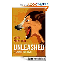 FREE Unleashed (A Sydney Rye Novel, # 1) by Emily Kimelman 8 reviews