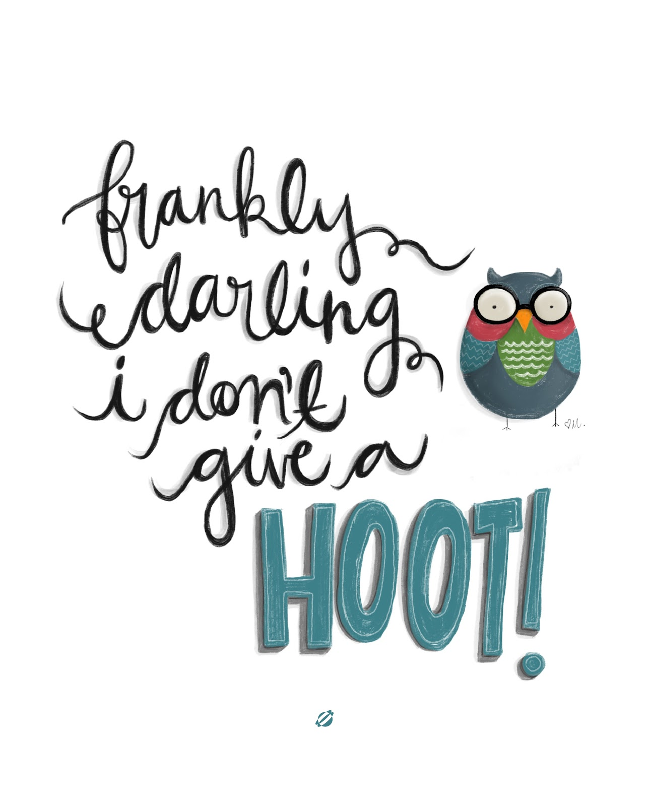 LostBumblebee ©2014 MDBN Frankly Darling I don't give a hoot Free Printable Personal Use ONLY.