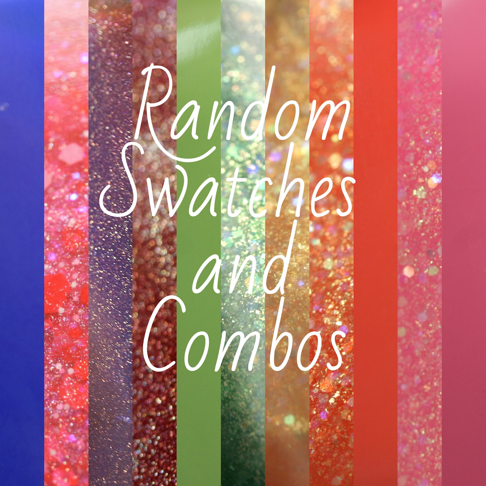 Random Swatches and Combos