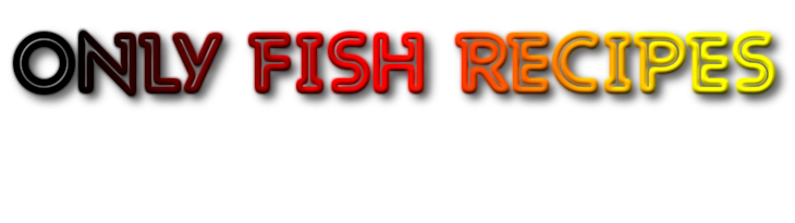 Only Fish Recipes