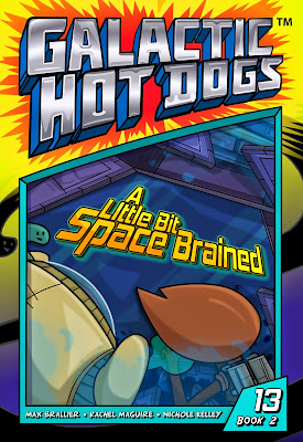Galactic Hot Dogs: Book 2 - Chapter 13 - A Little Bit Space Brained