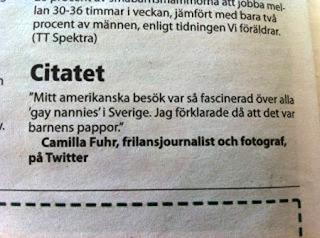 Mitt amerikanska besök var så fascinerad över alla 'gay nannies' i Sverige. Jag förklarade då att det var barnens pappor.