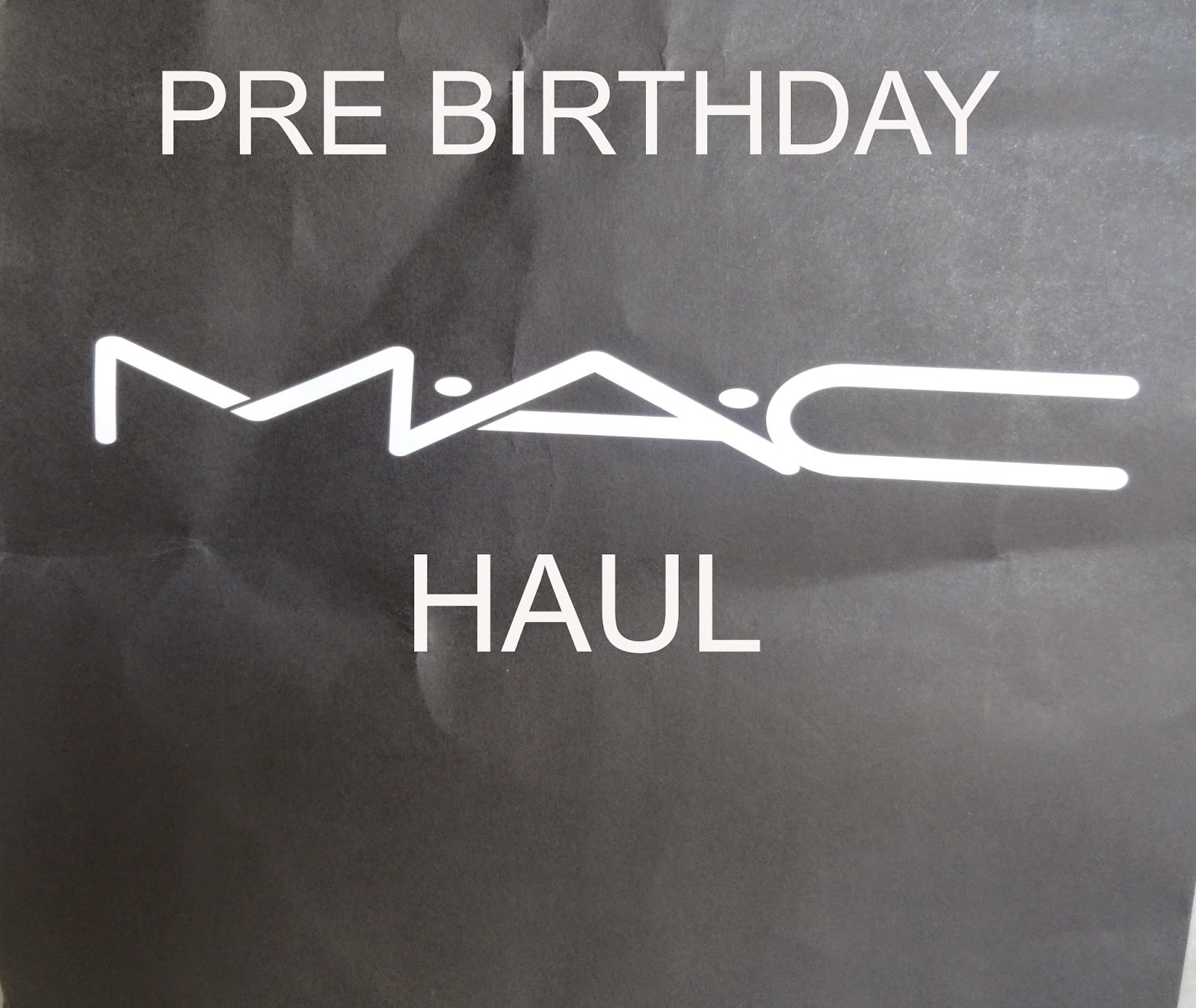 Pre Birthday MAC Haul image