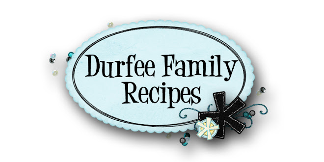 Durfee Family Recipes
