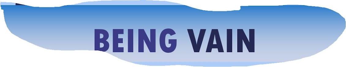 Being Vain