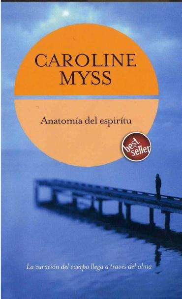Leo y Comento: Anatomía del Espíritu - Caroline Myss