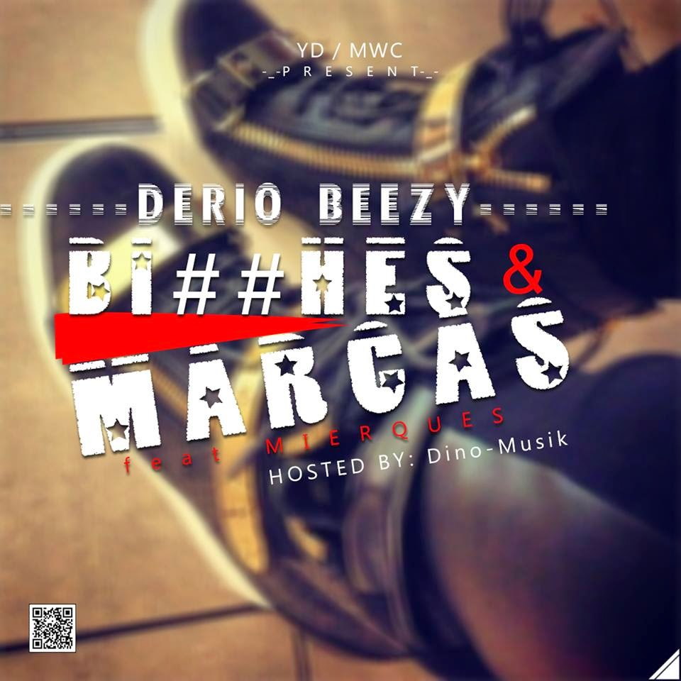 Dério Beezy-Bitches & Marcas (Ft Mierques) (Download)
