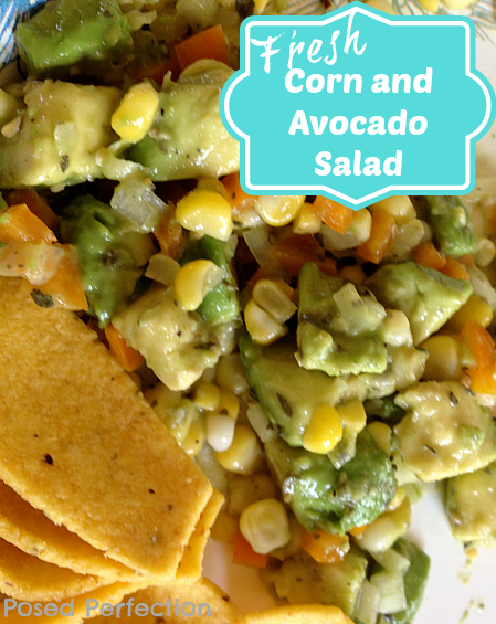 Posed Perfection: Fresh Corn and Avocado Salad
