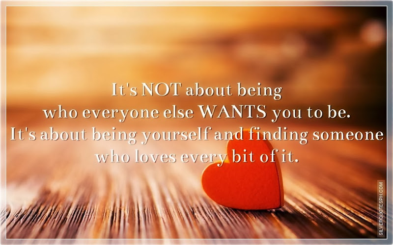 It's Not About Who Everyone Else Wants You To Be, Picture Quotes, Love Quotes, Sad Quotes, Sweet Quotes, Birthday Quotes, Friendship Quotes, Inspirational Quotes, Tagalog Quotes