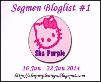 http://shapurpleungu.blogspot.com/2014/06/segmen-bloglist-1-sha-purple.html