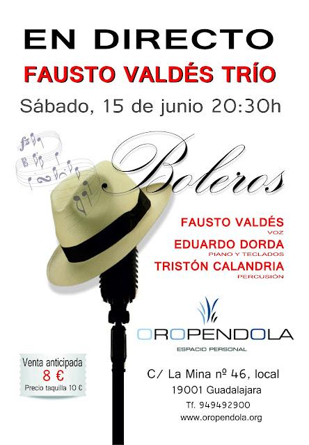 Oropéndola, Guadalajara, Boleros, Fausto Valdés Trío, música, concierto, actividades, noche, salir, sábado, fiesta, filins, Fausto, Valdés,
