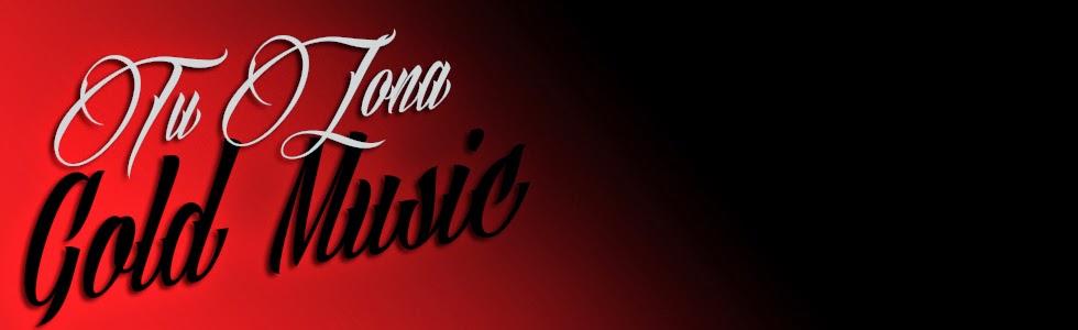 ♥Www.TuZonaGoldMusik.Com♥