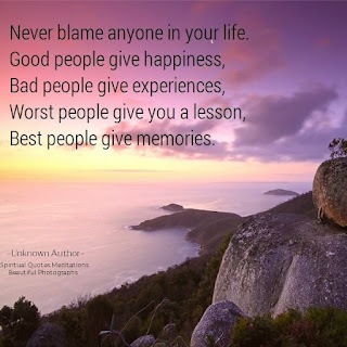 Never blame anyone in your life - life quotes