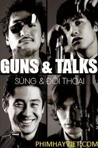 Súng Và Đối Thoại Guns And Talks