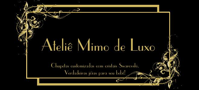 Ateliê Mimo de Luxo!