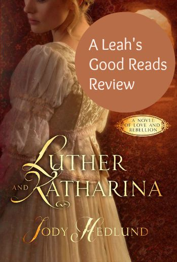A review of Luther and Katharina, Christian fiction by Jody Hedlund