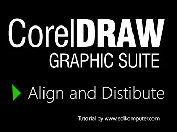 Mengenal Fungsi Align and Distribute di coreldraw