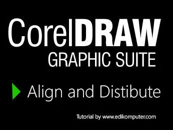 Mengenal Fungsi Align and Distribute di coreldraw