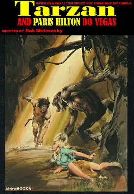 Tarzan and Paris Hilton written by Bob Melonosky, funny science fiction