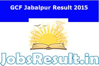 GCF Jabalpur Tradesman Result 2015