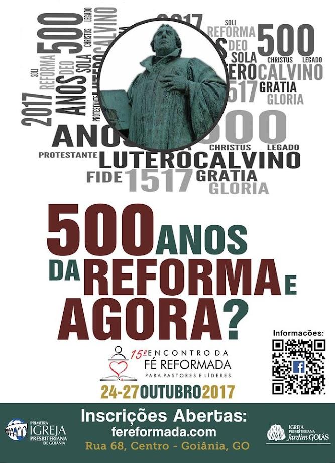 15 ENCONTRO DA FÉ REFORMADA - 24 a 27 de OUTUBRO de 2017