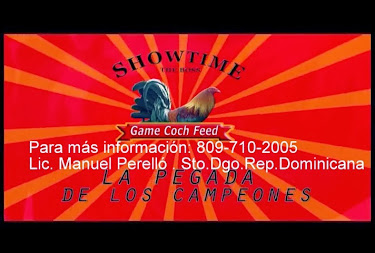 SHOWTIME -El Mejor Alimento para Gallos de Pelea desde el Machero hasta el Redondel, 809-710-2005