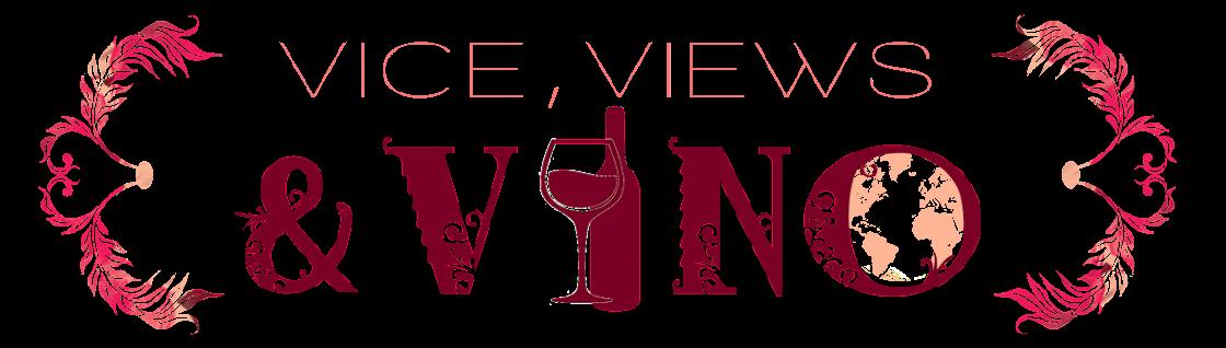 Vice, Views and Vino