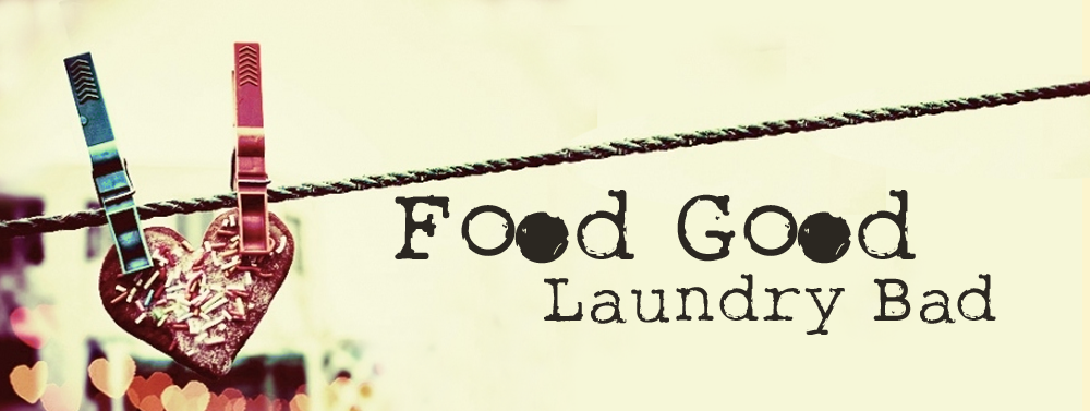 Food Good, Laundry Bad