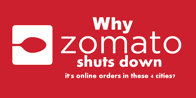 Why Zomato shuts down it's online orders in these 4 cities?