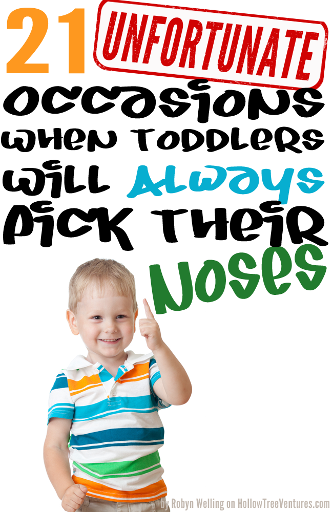 21 times when kids will always pick their noses by Robyn Welling @RobynHTV