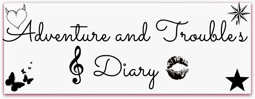 Adventure and Trouble's Diary