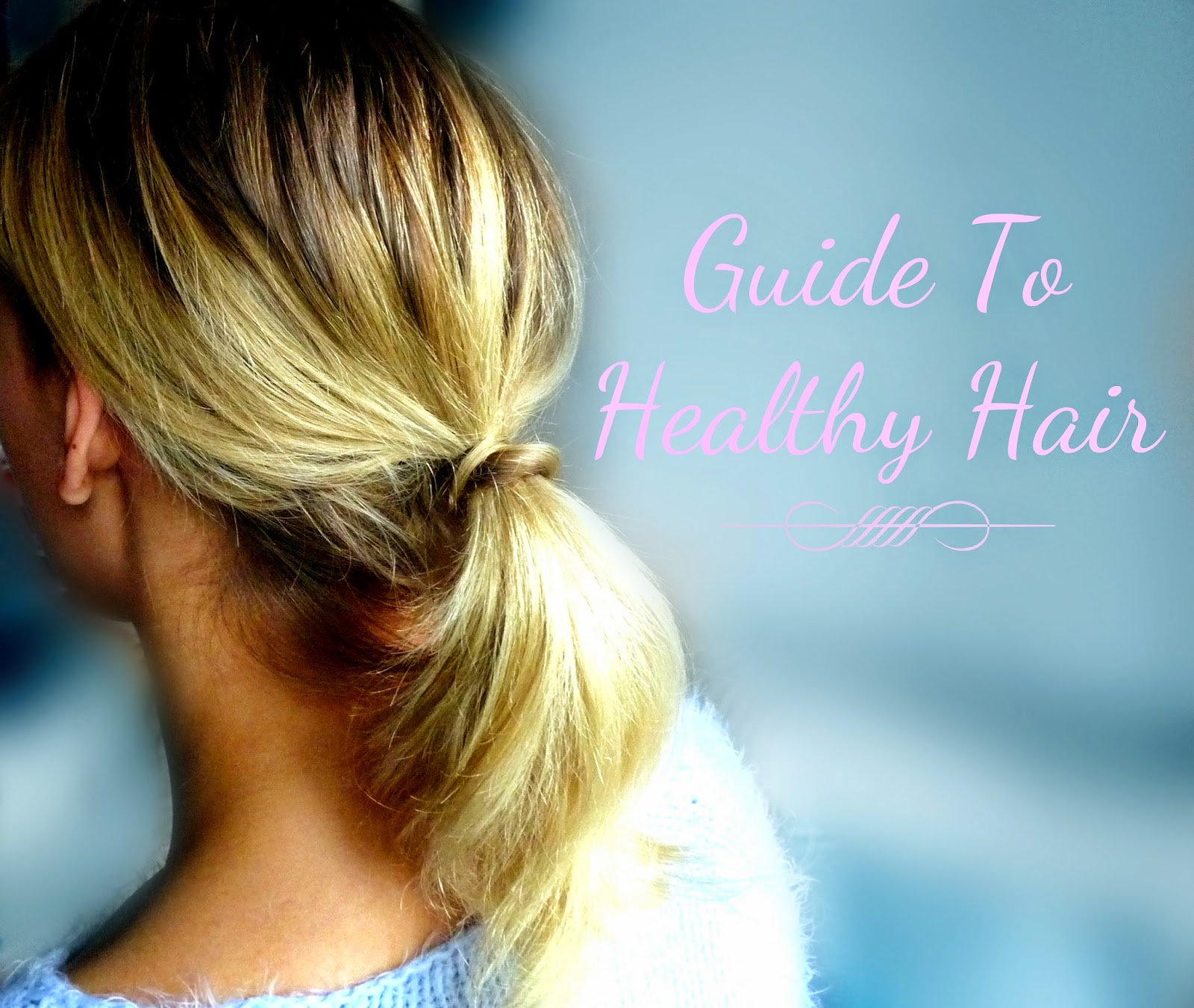 guide to healthy hair how to get healthier hair shine